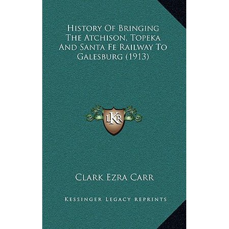History of Bringing the Atchison, Topeka and Santa Fe Railway to Galesburg