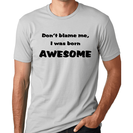 Truly Me Clothing Wholesale (Think Out Loud Apparel Don'T Blame Me I Was Born Awesome Funny T-Shirt Humor Tee)