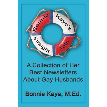 Bonnie Kaye's Straight Talk: A Collection Of Her Best Newsletters About Gay Husbands - (Bonnie Raitt Something To Talk About Chords)