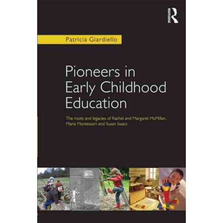 Pioneers In Early Childhood Education