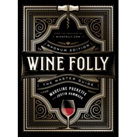 Wine Folly: Magnum Edition : The Master Guide