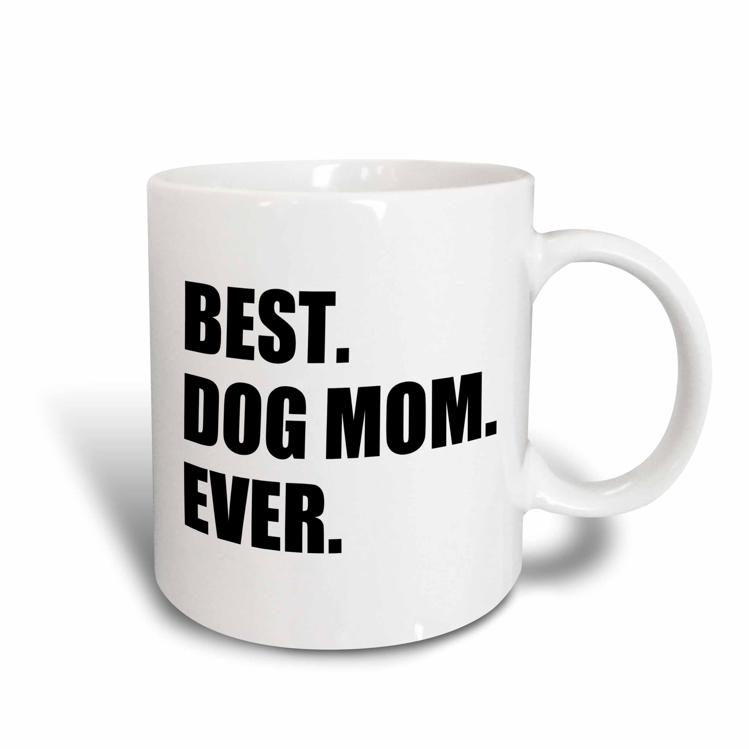 3dRose Best Dog Mom Ever fun pet owner gifts for her animal lover text, Ceramic Mug, 11-ounce by 3dRose
