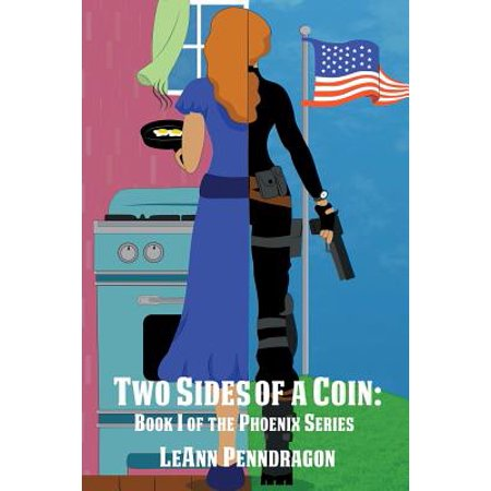 Two Sides of a Coin : Book I of the Phoenix Series
