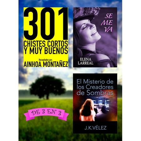 301 Chistes Cortos y Muy Buenos + Se me va + El Misterio de los Creadores de Sombras. De 3 en 3 -