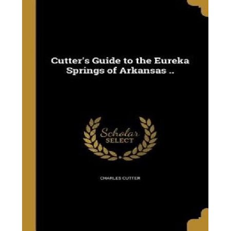 Cutter's Guide to the Eureka Springs of Arkansas .. - image 1 de 1