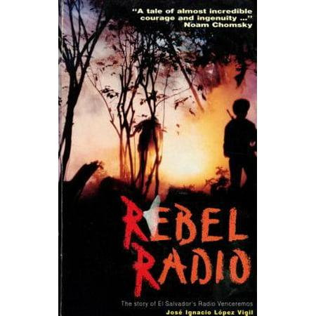 Rebel Radio: Story of El Salvador's Radio Venceremos