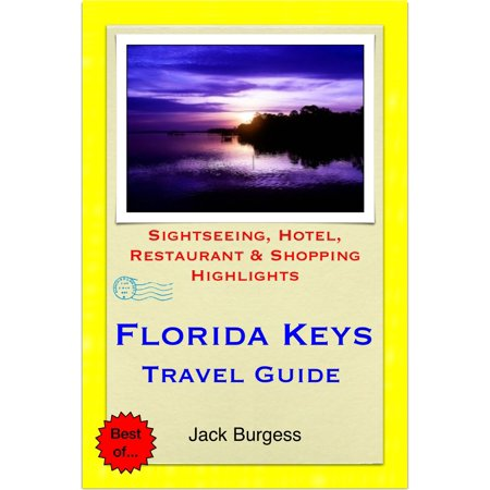Florida Keys Travel Guide - Sightseeing, Hotel, Restaurant & Shopping Highlights (Illustrated) -