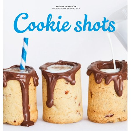 Cookie Shots : Over 30 Exciting Edible Shot Recipes