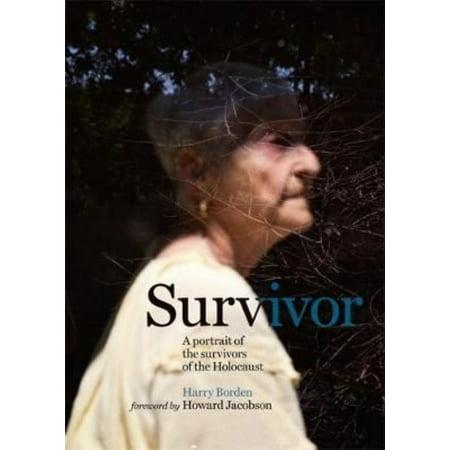 Survivor  A Portrait Of The Survivors Of The Holocaust