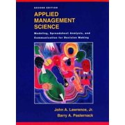 Applied Management Science : Modeling, Spreadsheet Analysis, and Communication for Decision Making