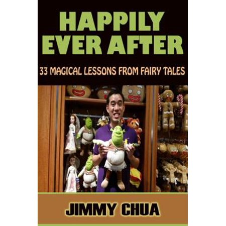 Happily Ever After - 33 Magical Lessons from Fairy Tales - (Happily Ever After Fairy Tales For Every Child)