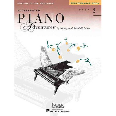 Accelerated Piano Adventures for the Older Beginner: Performance Book 2 by