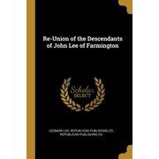 Re-Union of the Descendants of John Lee of Farmington