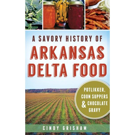 A Savory History of Arkansas Delta Food : Potlikker, Coon Suppers & Chocolate Gravy - Halloween Savory Food Ideas