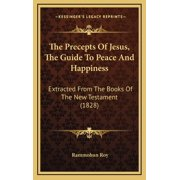 The Precepts Of Jesus, The Guide To Peace And Happiness (Hardcover)