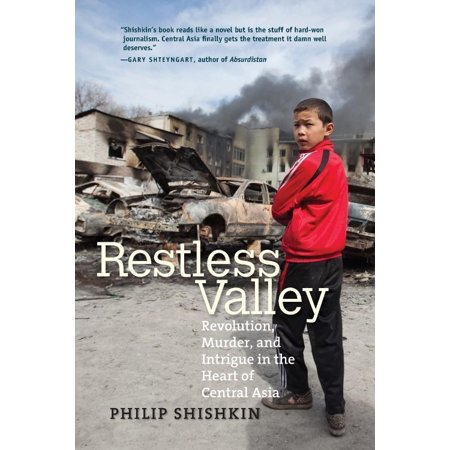 Restless Valley  Revolution  Murder  And Intrigue In The Heart Of Central Asia