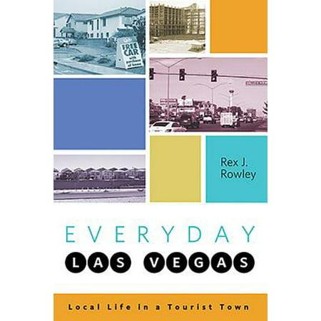 Everyday Las Vegas : Local Life in a Tourist (Square Town Las Vegas)