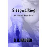 Sleepwalking; An Action! Series Book 51 - eBook