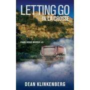 Letting Go in La Crosse (Paperback)