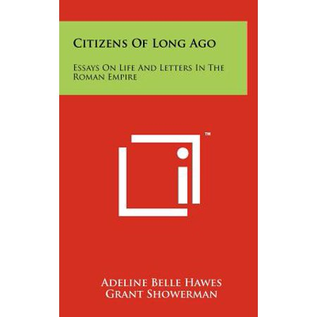 Citizens Of Long Ago  Essays On Life And Letters In The Roman  Citizens Of Long Ago  Essays On Life And Letters In The Roman Empire