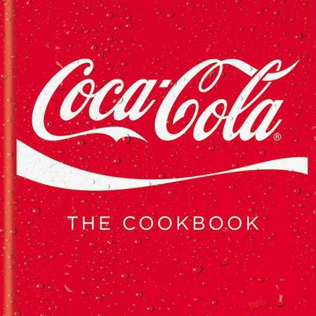 Coca-Cola: The Cookbook by