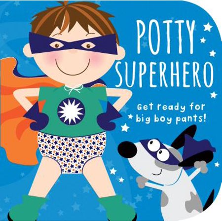 Potty Superhero: Get Ready for Big Boy Pants! (Board (Get Faded Turn Up With The Big Boys)