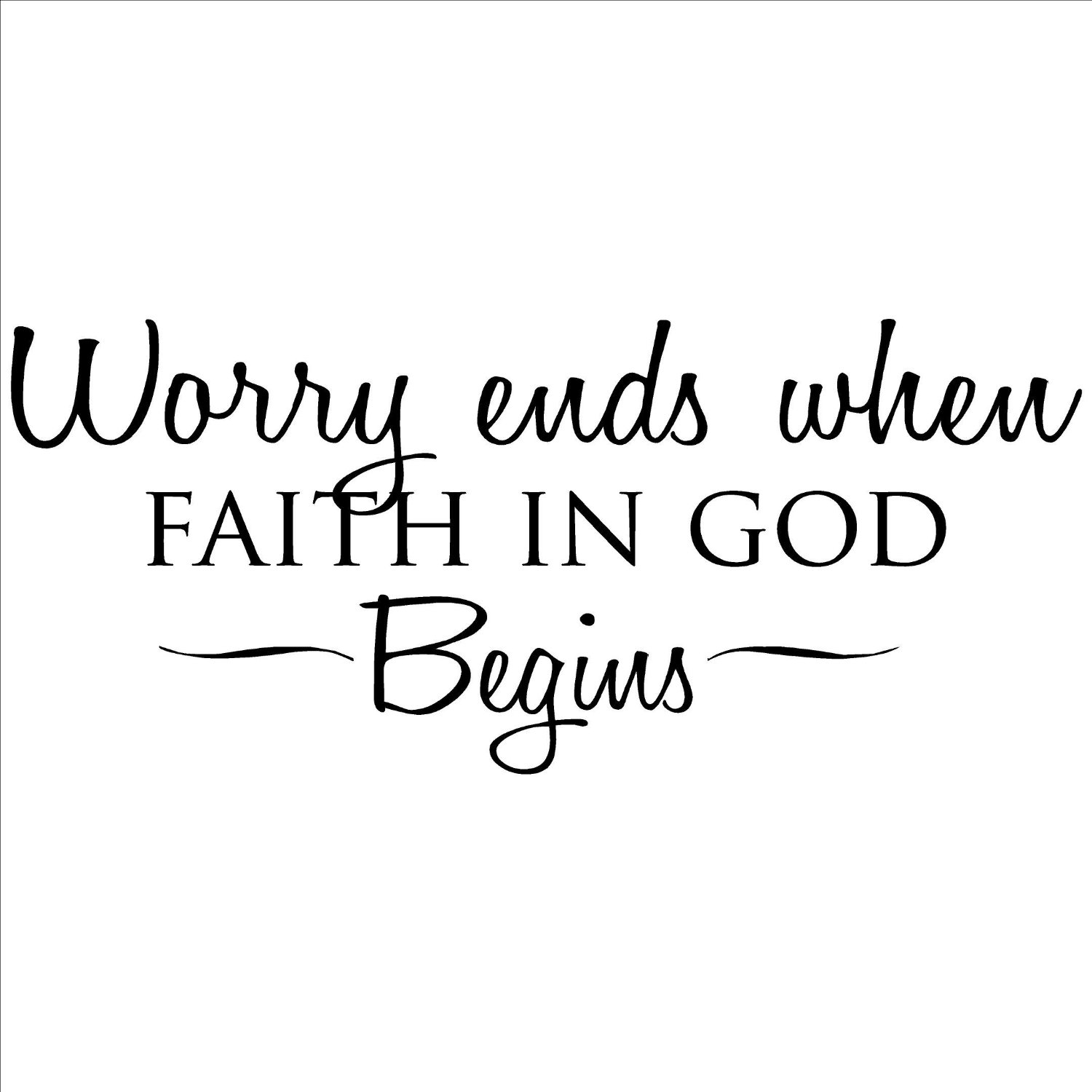 Vinyl Designs 'Worry Ends When Faith in God Begins' Vinyl Wart Art Lettering