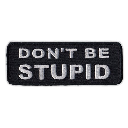 Patch Motorcycle Vest Jacket (Motorcycle Jacket Embroidered Patch - Don't Be Stupid - Vest, Cut, Leathers - Funny - 4