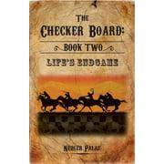 The Checker Board : Book Two: Life's Endgame