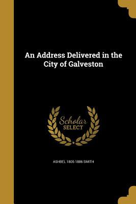 An Address Delivered in the City of Galveston by