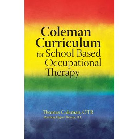 Coleman Curriculum for School Based Occupational Therapy (School Based Therapy)