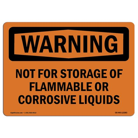 Corrosive Sign - OSHA WARNING Sign - Not For Storage Of Flammable Or Corrosive Liquids | Choose from: Aluminum, Rigid Plastic or Vinyl Label Decal | Protect Your Business, Work Site, Warehouse |  Made in the USA