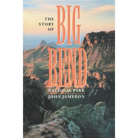 The Story of Big Bend National Park ()