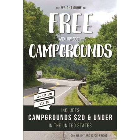 - The wright guide to free and low-cost campgrounds : includes campgrounds $20 and under in the united: 9780937877692