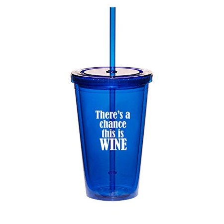 16oz Double Wall Acrylic Tumbler Cup With Straw There's a chance this is wine (Blue) - Photo Acrylic Tumbler With Straw