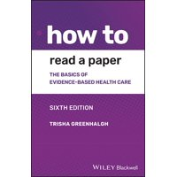 How to: How to Read a Paper: The Basics of Evidence-Based Medicine and Healthcare (Paperback)