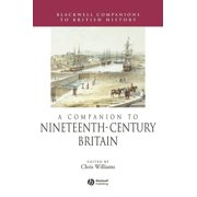 Blackwell Companions to British History: A Companion to Nineteenth-Century Britain (Hardcover)
