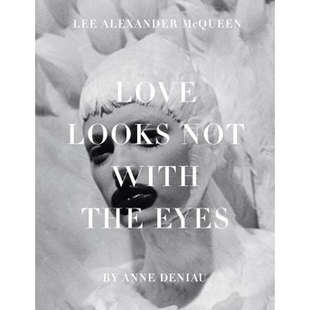 Love Looks Not with the Eyes: Thirteen Years with Lee Alexander