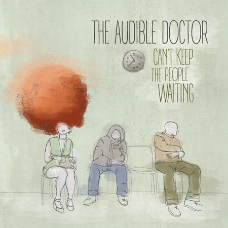 Audible Doctor   Cant Keep The People Waiting  Cd