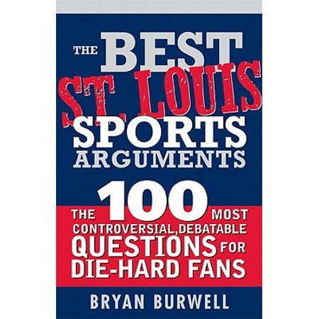 The Best St. Louis Sports Arguments - eBook
