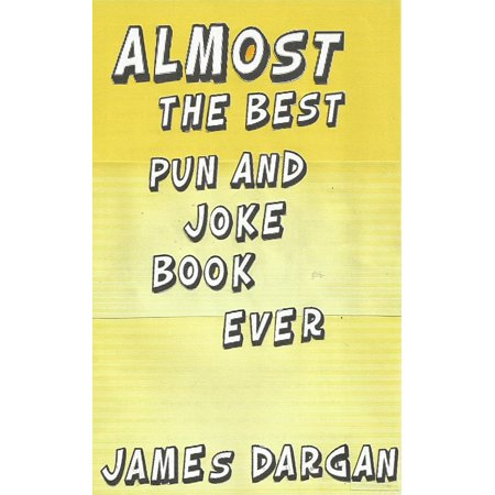 Almost the Best Pun and Joke Book Ever - eBook (Best Puns And Jokes)