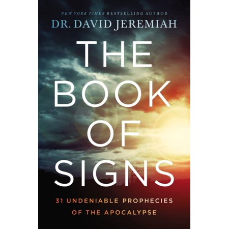 The Book of Signs : 31 Undeniable Prophecies of the
