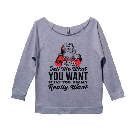 "Womens Christmas Raw Edge 3/4 Sleeve ""Tell Me What You Want What You Really Really Want'"" Funny Threadz Large, Heather Grey"