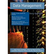 Data Management : High-Impact Strategies - What You Need to Know: Definitions, Adoptions, Impact, Benefits, Maturity, Vendors