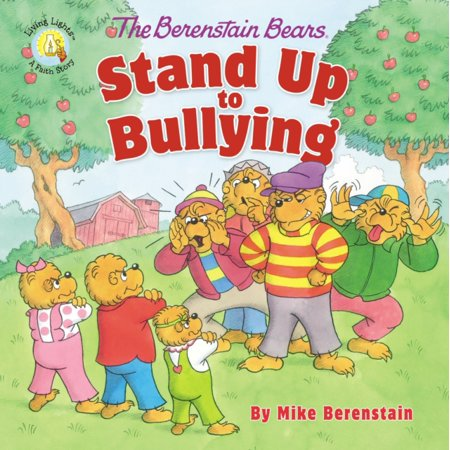 Berenstain Bears/Living Lights: The Berenstain Bears Stand Up to Bullying (Paperback) (Espn Mike And Mike Halloween)