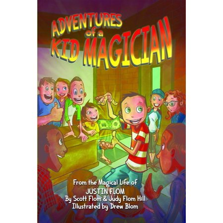 Adventures of a Kid Magician : From the Magical Life of Justin Flom (Justin Aus)