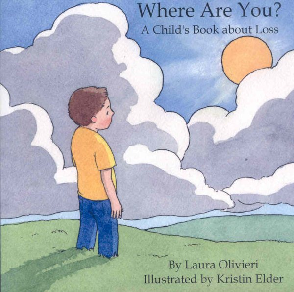 Where Are You : A Child's Book about Loss