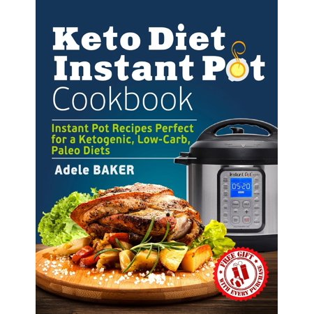 Keto Diet Instant Pot Cookbook : Instant Pot Recipes Perfect for a Ketogenic, Low-Carb, Paleo Diets (Ketogenic Diet Healthy Cooking, Keto Reset, Keto Meals Book) - Paleo Halloween Meals