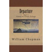 Departure: Part I of the Green on Green Trilogy (Paperback)