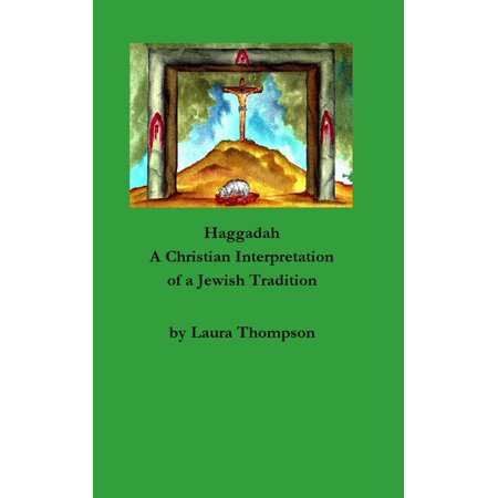 Haggadah: A Christian Interpretation of a Jewish Tradition - eBook - Christian Tradition Of Halloween
